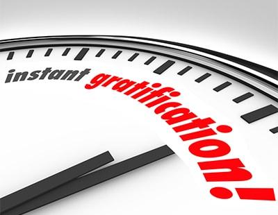 Property Natter: why people crave instant gratification