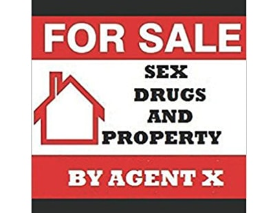 Sex, Drugs and Property: is this about your office? and who is Agent X?
