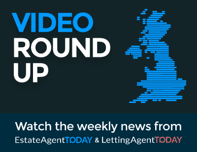 Video round up 07.08.15 - Watch the weekly news from Estate Agent Today
